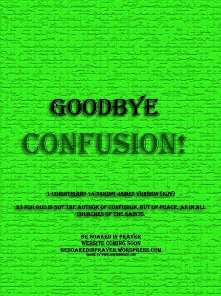 Goodbye Confusion!